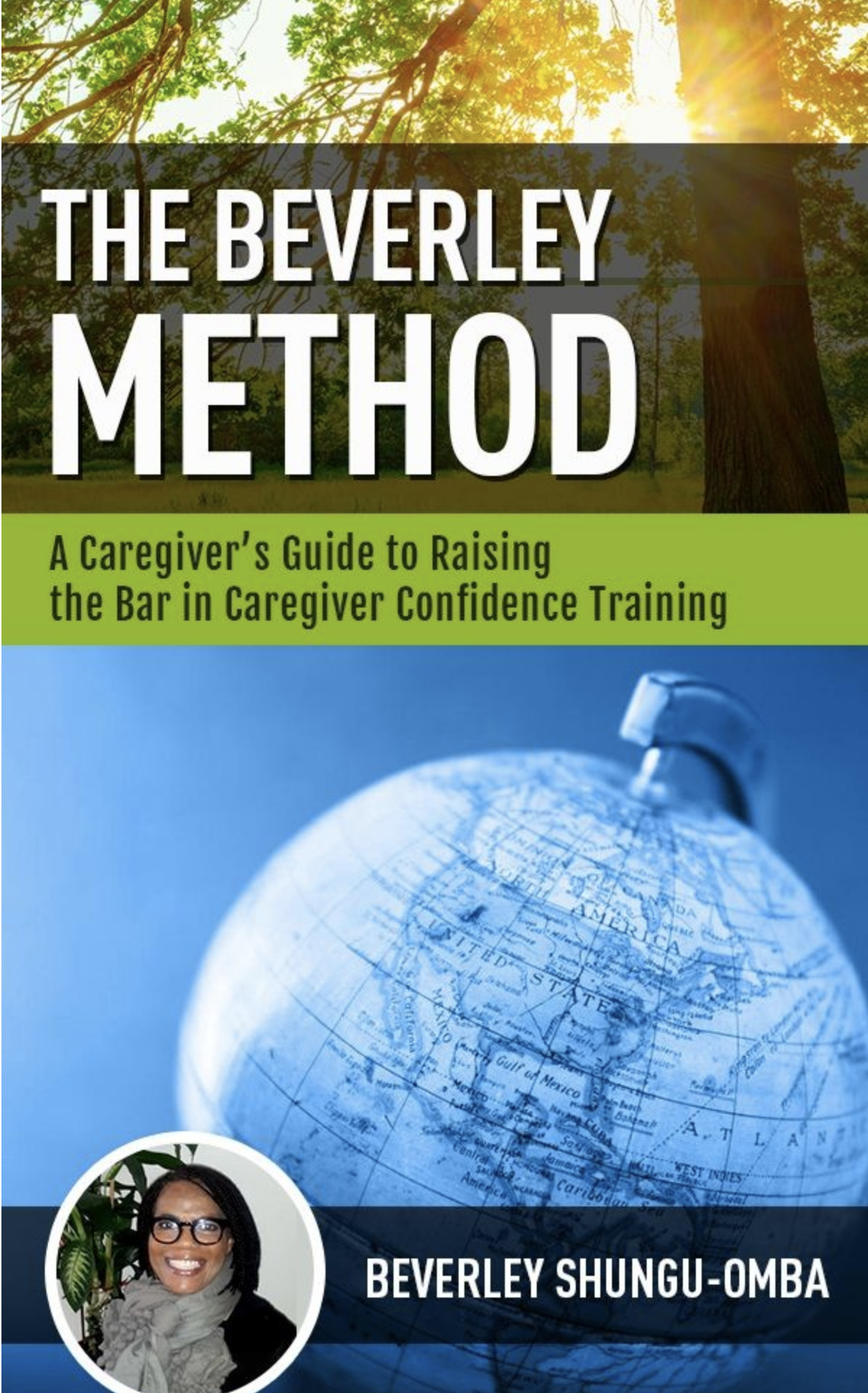 The Beverley Method, the Global Caregiver, E-Book 6 Steps